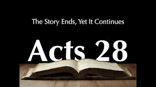 """Thursday Night Bible Study│ Acts 28│ """"THE END OF ACTS!!!!"""