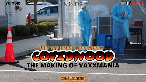 COVIDWOOD THE MAKING OF VAXXMANIA