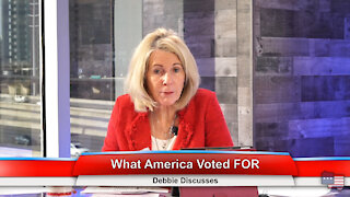 What America Voted FOR   Debbie Discusses 1.18.21
