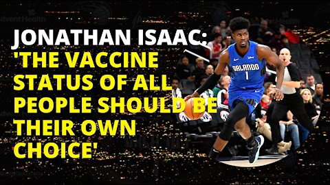 THOUGHTFUL AMERICAN: Jonathan Isaac speaks out against vaccine bullying