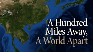 100 Miles Away, A World Apart