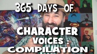 365 Days of Character Voices - COMPILATION