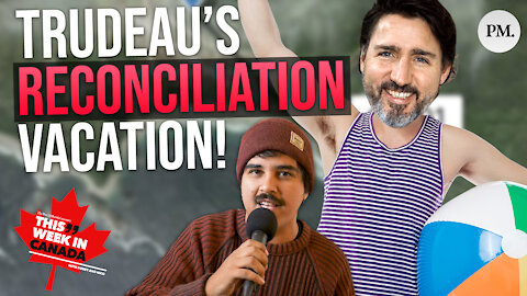 Trudeau went on a reconciliation vacation?!