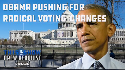 Obama Outrageously Says Radical Democrat Voting Bills Are Critical To Preserving Democracy   Ep 217