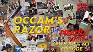 Occam's Razor Ep. 57
