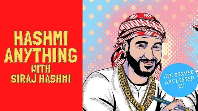 Hashmi Anything with Siraj