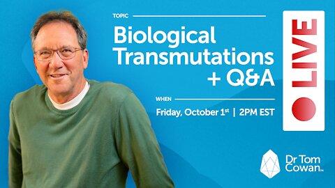 Biological Transmutations + Q&A Webinar from Friday, October 1st, 2021