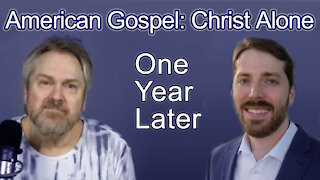 American Gospel: Christ Alone - One Year Later