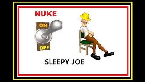 SLEEPY JOE ASLEEP AT THE NUCLEAR SWITCH