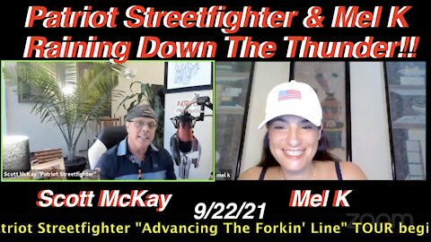 9.22.21 Patriot Streetfighter & Mel K Rain Down The Thunder On The Cabal Players