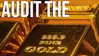 End the Fed? Audit the Fed? AUDIT THE GOLD!