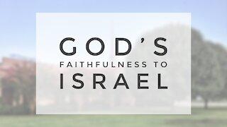 4.29.20 Wednesday Lesson - GOD'S FAITHFULNESS TO ISRAEL