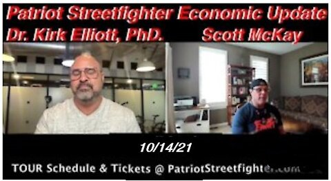 10.14.21 - Patriot Streetfighter Economic Update w/ Dr Kirk Elliott, PhD Private Advisors