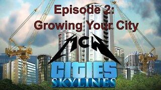 Cities Skylines Episode 2: Growing Your City