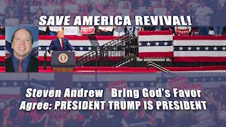 Save America Revival! Agree President Trump Is President 6/2/21   Steven Andrew