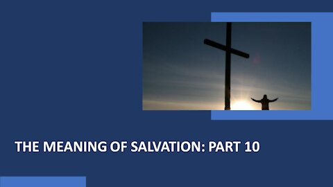 Soteriology: Part 10