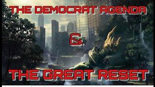 EP 09- The Democrat Agenda & The Great Reset