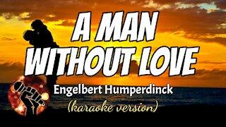 A MAN WITHOUT LOVE - ENGELBERT HUMPERDINCK (karaoke version)