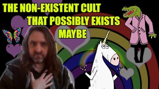 The Non-Existent Cult That Possibly Exists Maybe