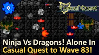 Ninja vs Dragons! Alone to Wave 83! Casual Quest