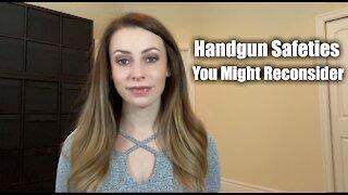 Handgun Safeties - You Might Reconsider