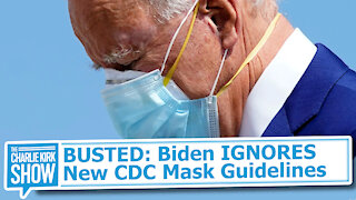 BUSTED: Biden IGNORES New CDC Mask Guidelines