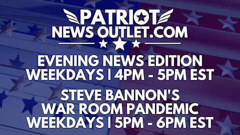 🔴 WATCH LIVE | Patriot News Outlet | Evening News Edition | War Room Pandemic | 4PM ET | 10/21/2021