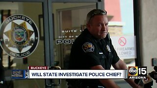 Will state board open investigation against Buckeye Police Chief?