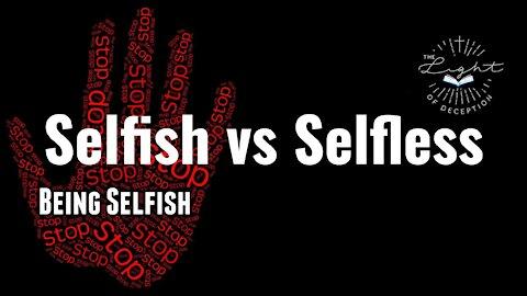 Selfishness vs Selflessness   Danette Lane