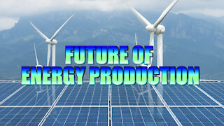 What is the FUTURE of Energy Production!?