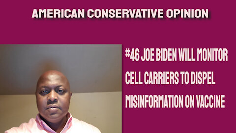 #46 Joe Biden will monitor cell carriers to dispel vaccine misinformation