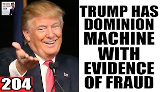 204. Dominion Machine Shows EVIDENCE OF FRAUD!
