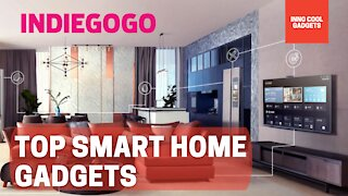 Top 10 Indiegogo Campaigns for Smart Home Gadgets in 2021