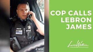 Cop Calls LeBron James