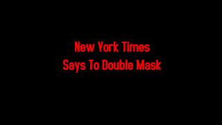 New York Times Says To Double Mask 1-25-2021