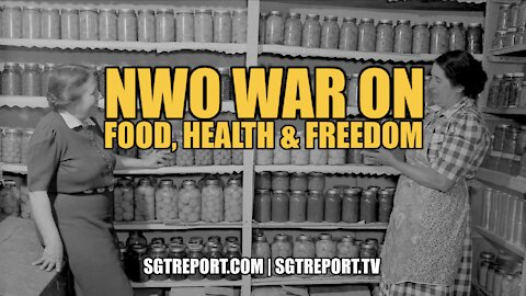 NWO WAR ON FOOD, HEALTH & FREEDOM