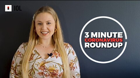 Watch our Covid-19 weekly round-up: SA secures enough vaccines for the rest of the year