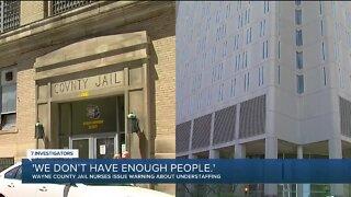 'We don't have enough people.' Wayne County jail nurses warn of understaffing