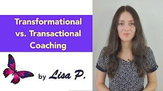 What is Life Coaching? Transformational vs. Transactional Coaching