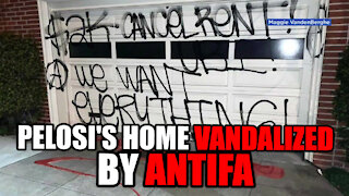 Nancy Pelosi's House Vandalized by Antifa