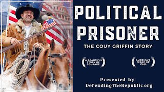 Political Prisoner: The Couy Griffin Story