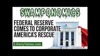Federal Reserve Comes to Corporate America's Rescue - Swamponomics TV