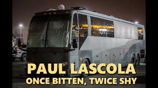 Paul LaScola - Once Bitten, Twice Shy