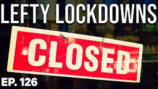 Lefty Lockdowns | Ep. 126