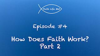 How Does Faith Work? Part 2