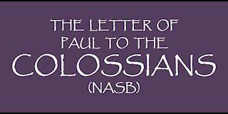 The Letter of Paul to the Colossians (NASB)