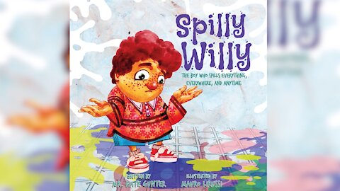 #3 Children's Book -- Spilly Willy: The boy who spills everything, everywhere, and anytime.