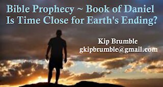 Bible Prophecy ~ Earth's End ~ Book of Daniel ~ Introduction