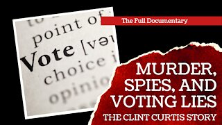 Murder, Spies, and Voting Lies: The Clint Curtis Story