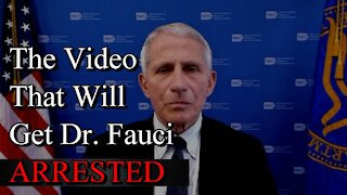 The Video that will get Dr. Fauci ARRESTED